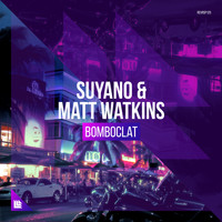 Suyano and Matt Watkins - Bomboclat