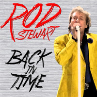 Rod Stewart - Back In Time