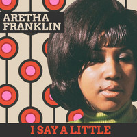 Aretha Franklin with Friends - I Say A Little