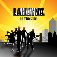 Lahayna - In the City / Fire [SINGLE]