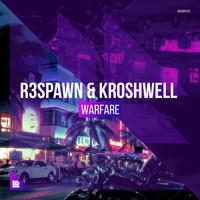 R3SPAWN and Kroshwell - Warfare