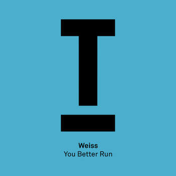 Weiss - You Better Run