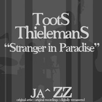 Toots Thielemans - Stranger in Paradise