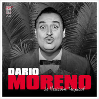 Dario Moreno - Le mexicain tropical