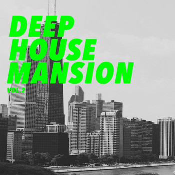 Various Artists - Deep House Mansion, Vol. 2