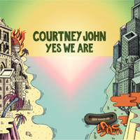 Courtney John - Yes We Are