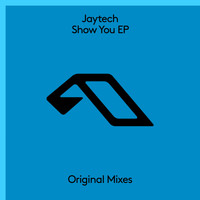 Jaytech - Show You EP