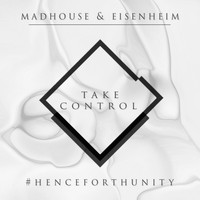 MadHouse & Eisenheim - Take Control - Single