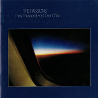 The Passions - Thirty Thousand Feet Over China
