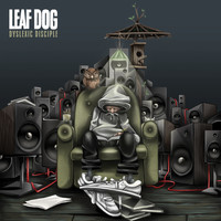 Leaf Dog - Dyslexic Disciple (Explicit)
