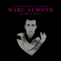 Marc Almond - Hits And Pieces – The Best Of Marc Almond & Soft Cell (Deluxe)