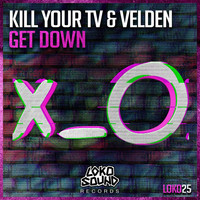Kill Your TV - Get Down