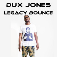 Dux Jones - Legacy Bounce