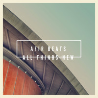 Pepaseed - Afir Beats All Things New
