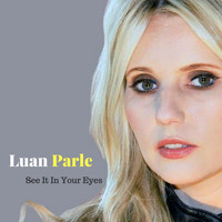 Luan Parle - See It in Your Eyes