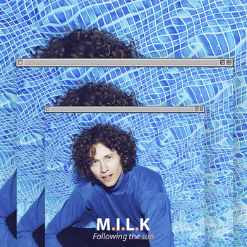 M.I.L.K. - Following The Sun