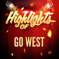 Go West - Highlights of Go West