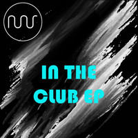 Various Artists - In The Club EP
