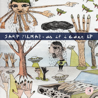 Sarp Yilmaz - As If I Care LP