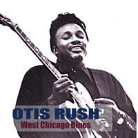 Otis Rush - West Chicago Blues