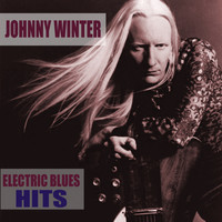 Johnny Winter - Electric Blues Hits