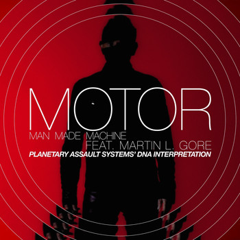Motor - Man Made Machine feat. Martin L. Gore (Planetary Assault Systems DNA Interpretation)