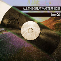 Johnny Cash - All the Great Masterpieces
