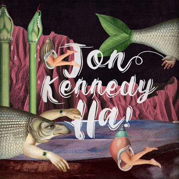 "Jon Kennedy - ""Ha!"""