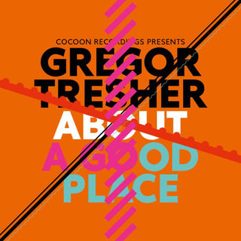 Gregor Tresher - About A Good Place