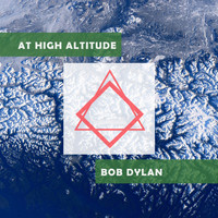 Bob Dylan - At High Altitude