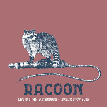 Racoon - Live at Hmh, Amsterdam - Theatre Show 2016