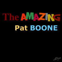 Pat Boone - The Amazing Pat Boone