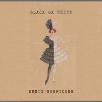 Ennio Morricone - Black Or White