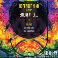 Simone Vitullo - Dope Your Mind Remixes