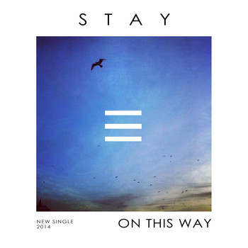 Stay - On This Way