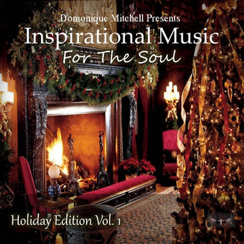 Various Artists - Domonique Mitchell Presents Inspirational Music for the Soul, Holiday Edition, Vol. 1