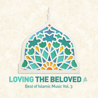 Various Artists - Loving the Beloved (Pbuh) - Best of Islamic Music, Vol. 3