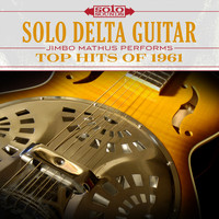 Jimbo Mathus - Solo Delta Guitar: Top Hits of 1961