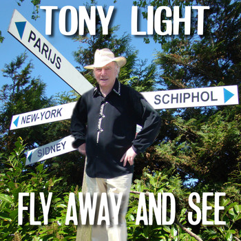 Tony Light - Fly Away and See