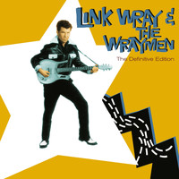 Link Wray - Link Wray & The Wraymen. The Definitive Edition (Bonus Track Version)
