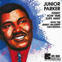 Junior Parker - Funny How Time Slips Away