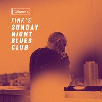 Fink - Fink's Sunday Night Blues Club, Vol. 1