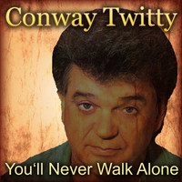 Conway Twitty - You'll Never Walk Alone