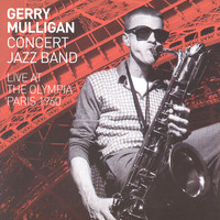 Gerry Mulligan & Concert Jazz Band - Live At The Olympia - Paris 1960