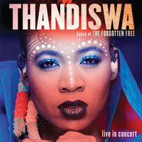 Thandiswa Mazwai - Dance of the Forgotten Free (Live in Concert)