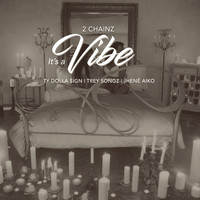 2 Chainz - It's A Vibe