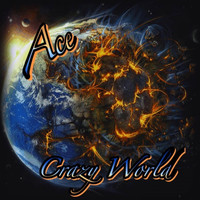 Ace - Crazy World