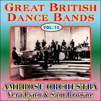 Ambrose & His Orchestra - Greats British Dance Bands Vol XV - With Vera Lynn & Sam Browne