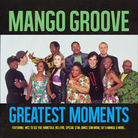 Mango Groove - Greatest Moments Of