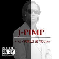 J-Pimp - The World Is Yours